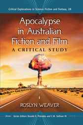 Apocalypse in Australian Fiction and Film by Roslyn Weaver