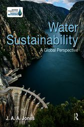 Water Sustainability  A Global Perspective by J.A.A. Jones