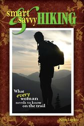 Smart and Savvy Hiking by Kim Lipker