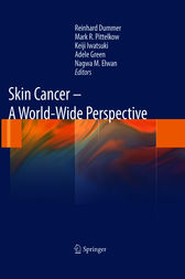 Skin Cancer - A World-Wide Perspective by Reinhard Dummer