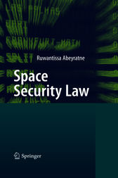 Space Security Law by Ruwantissa Abeyratne