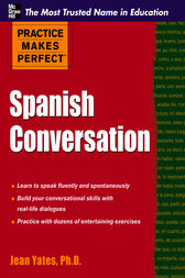 Practice Makes Perfect: Spanish Conversation by Jean Yates
