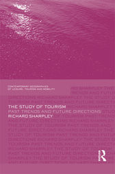 The Study of Tourism by Richard Sharpley