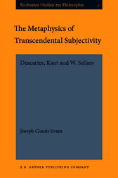 The Metaphysics of Transcendental Subjectivity by Joseph Claude Evans