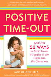 Positive Time-Out by Jane Ed.D. Nelsen