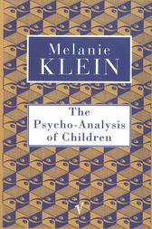 The Psycho-Analysis Of Children by The Melanie Klein Trust