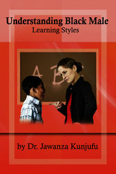 Understanding Black Male Learning Styles by Jawanza Kunjufu