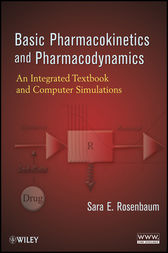 Basic Pharmacokinetics and Pharmacodynamics by Sara E. Rosenbaum