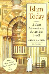 Islam Today by Akbar S. Ahmed