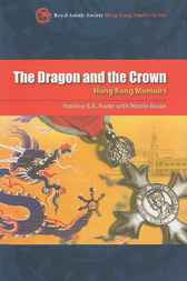 The Dragon and the Crown by Stanley S.K. Kwan