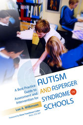 A Best Practice Guide to Assessment and Intervention for Autism and Asperger Syndrome in Schools by Lee Wilkinson