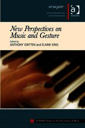 New Perspectives on Music and Gesture by Elaine King