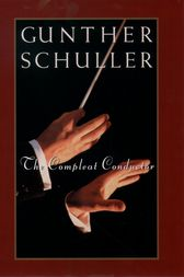 The Compleat Conductor by Gunther Schuller