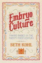 Embryo Culture by Beth Kohl