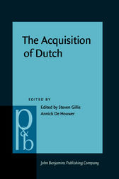 The Acquisition of Dutch by Steven Gillis