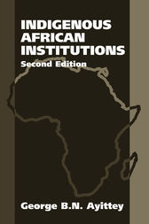 Indigenous African Institutions, 2nd Edition