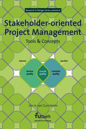 Stakeholder-oriented Project Management by L.A. van Gunsteren