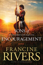 Sons of Encouragement by Francine Rivers