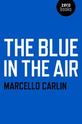 The Blue in the Air by Marcello Carlin