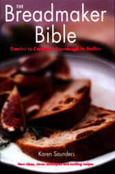 The Breadmaker Bible by Karen Saunders