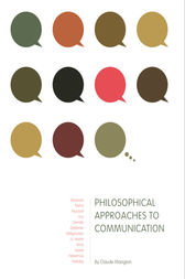 Philosophical Approaches to Communication by Claude Mangion