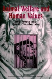 Animal Welfare and Human Values by Rod Preece