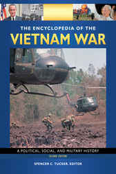 The Encyclopedia of the Vietnam War: A Political, Social, and Military History, 2nd Edition [4 volumes] by Spencer C. Tucker