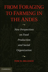 From Foraging to Farming in the Andes by Tom D. Dillehay