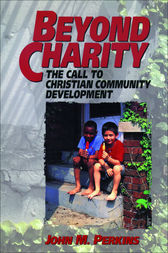 Beyond Charity by John M. Perkins