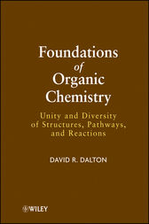 Foundations of Organic Chemistry by David R. Dalton
