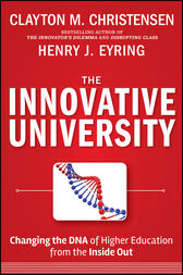 The Innovative University by Clayton M. Christensen