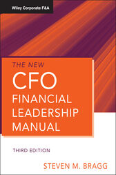 The New CFO Financial Leadership Manual by Steven M. Bragg
