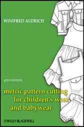 Metric Pattern Cutting for Children's Wear and Babywear by Winifred Aldrich