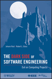 The Dark Side of Software Engineering by Johann Rost