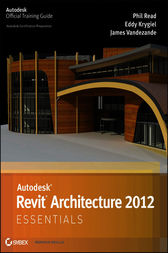 Autodesk Revit Architecture 2012 Essentials by Phil Read