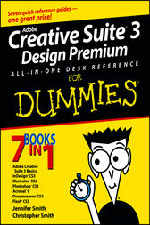 Adobe Creative Suite 3 Design Premium All-in-One Desk Reference For Dummies by Jennifer Smith