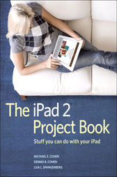 The iPad 2 Project Book by Michael E. Cohen