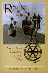 Riding the High Wire by Robert A. Trennert