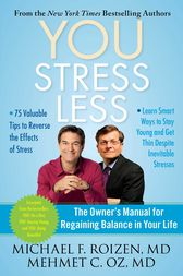 YOU: Stress Less by Michael F. Roizen