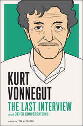 Kurt Vonnegut: The Last Interview by Kurt Vonnegut