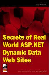 Secrets of Real World ASP.NET Dynamic Data Websites by Craig Shoemaker