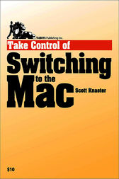 Take Control of Switching to the Mac by Scott Knaster