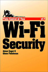Take Control of Your Wi-Fi Security by Glenn Fleishman