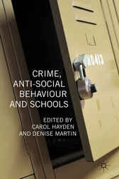 Crime, Anti-Social Behaviour and Schools by Carol Hayden