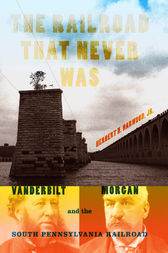 The Railroad That Never Was by Jr. Harwood
