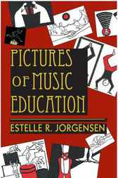 Pictures of Music Education by Estelle R. Jorgensen