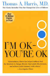 I'm OK--You're OK by Thomas Harris