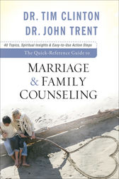 The Quick-Reference Guide to Marriage & Family Counseling by Dr. Tim Clinton