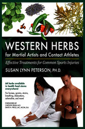 Western Herbs for Martial Artists and Contact Athletes by Carolyn Dean