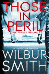 Those in Peril: A Hector Cross Novel 1 by Wilbur Smith